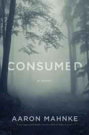 Consumed ebook by Aaron Mahnke