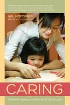 Caring - A Relational Approach to Ethics and Moral Education eBook by Nel Noddings