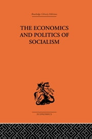 The Economics and Politics of Socialism ebook by Wlodzimierz Brus