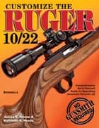 Customize the Ruger 10/22 ebook by James E. House