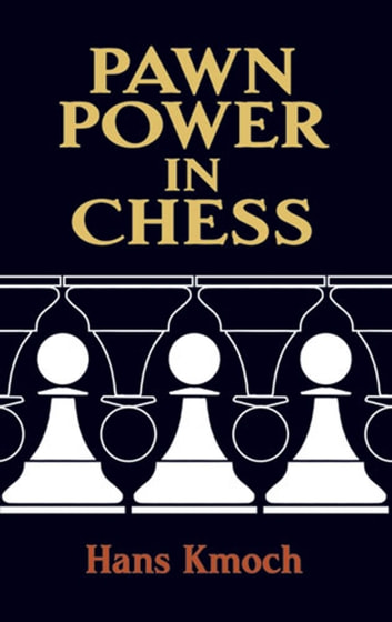 Pawn power in chess ebook by hans kmoch 9780486319698 rakuten kobo pawn power in chess ebook by hans kmoch fandeluxe Images