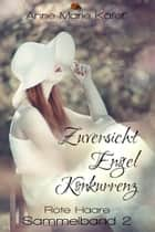 Zuversicht, Engel, Konkurrenz ebook by Anne-Marie Käfer
