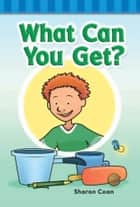 What Can You Get? ebook by Sharon Coan
