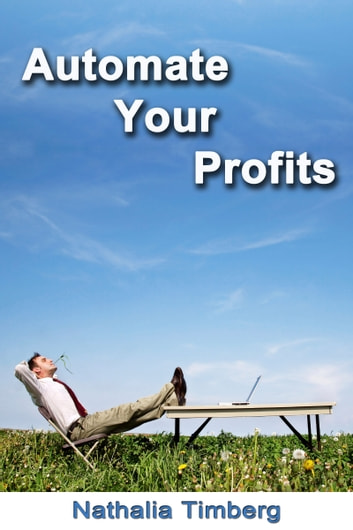 Automate Your Profits ebook by Nathalia Timberg