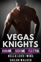 Vegas Knights Box Set ebook by