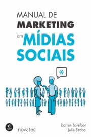 Manual de Marketing em Mídias Sociais ebook by Darren Barefoot, Julie Szabo