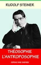 Théosophie - L'anthroposophie ebook by Rudolf Steiner