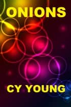 Onions ebook by Cy Young