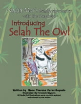 Nadia Mei's Deadly Encounter with the Poachers - Introducing Selah, The Owl ebook by Nona Theresa Perez - Bayanin