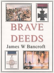 Brave Deeds ebook by James W Bancroft