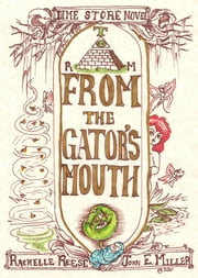 From the Gator's Mouth ebook by John E. Miller