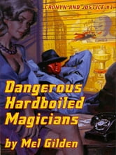 Dangerous Hardboiled Magicians - A Fantasy Mystery ebook by Mel Gilden