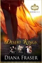 Desert Kings Boxed Set (Books 1-3) 電子書 by Diana Fraser