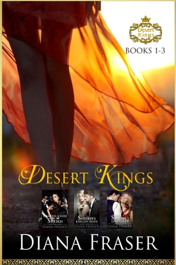Desert Kings Boxed Set (Books 1-3) ebook by Diana Fraser