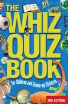 The Whiz Quiz Book: For Children and Grown-up Children eBook by Cork West  Branch of the NPC