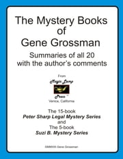 The Mystery Books of Gene Grossman: Summaries with the Author's Comments ebook by Gene Grossman