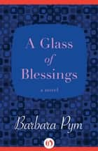 A Glass of Blessings ebook by Barbara Pym