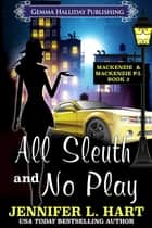 All Sleuth and No Play ebook by Jennifer L. Hart