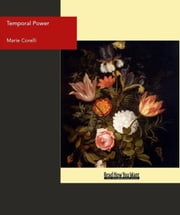Temporal Power : A Study In Suprrmacy ebook by Marie Corelli