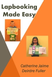 Lapbooking Made Easy ebook by Catherine McGrew Jaime