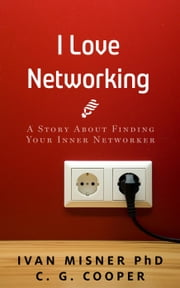 I Love Networking ebook by C. G. Cooper,Ivan Misner