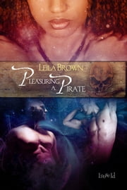 Pleasuring A Pirate ebook by Leila Brown