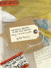 Inspiring Writing in Art and Design Education - Taking a Line for a Write ebook by Pat Francis