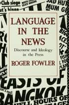 Language in the News ebook by Roger Fowler