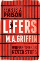 Lifers ebook by M. A.  Griffin
