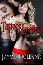 Tattoos and Leather Box Set ebook by Jaymie Holland, Cheyenne McCray