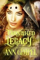 Tarnished Legacy - Soul Dance, #2 ebook by Ann Gimpel