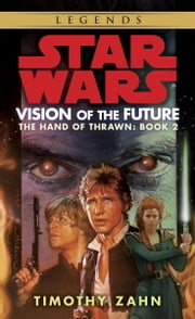 Vision of the Future: Star Wars (The Hand of Thrawn) ebook by Timothy Zahn
