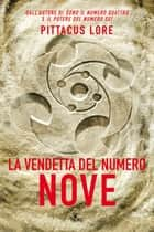 La vendetta del Numero Nove - Lorien Legacies [vol. 3] ebook by Pittacus Lore