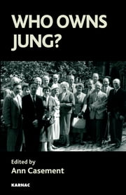 Who Owns Jung? ebook by Ann Casement