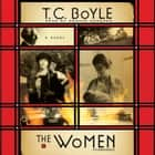 The Women - A Novel audiobook by T. C. Boyle