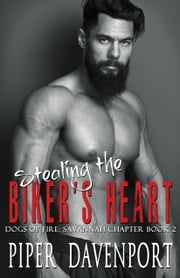 Stealing the Biker's Heart ebook by Piper Davenport