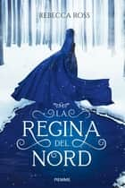 La Regina del Nord eBook by Rebecca Ross