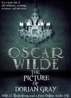 The Picture of Dorian Gray. - With 12 Illustrations and a Free Online Audio File. ebook by Oscar Wilde