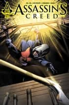 Assassin's Creed: Assassins #3 ebook by Conor McCreery, Neil Edwards, Ivan Nunes,...