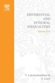 Differential and integral inequalities; theory and applications PART A: Ordinary differential equations ebook by Lakshmikantham