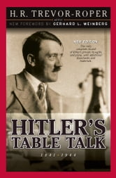 Hitler's Table Talk 1941-1944 - Secret Conversations ebook by