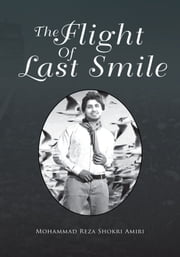 The Flight Of Last Smile ebook by Mohammad Reza Shokri Amiri