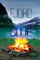 Fjord Blue ebook by Nina Rossing