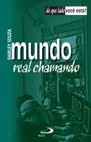 Mundo real chamando ebook by Shirley Souza