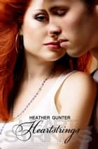 Heartstrings ebook by Heather Gunter