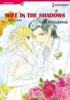 WIFE IN THE SHADOWS (Harlequin Comics) - Harlequin Comics ebook by Sara Craven, Yuki Mizusawa