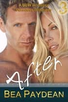After (A BBW Romance) ebook by Bea Paydean