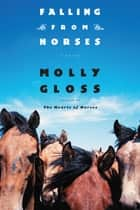 Falling From Horses ebook by Molly Gloss