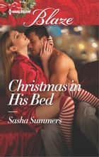 Christmas in His Bed ebook by Sasha Summers