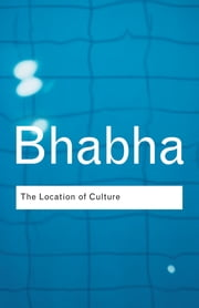 The Location of Culture ebook by Homi K. Bhabha